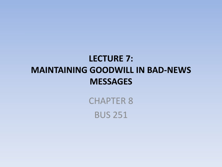 lecture 7 maintaining goodwill in bad news messages n.