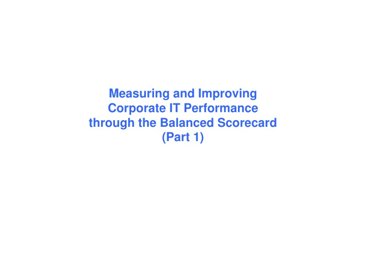 measuring and improving corporate it performance through the balanced scorecard part 1 n.