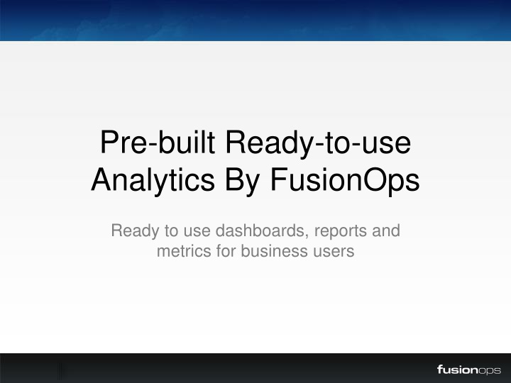 pre built ready to use analytics by fusionops n.