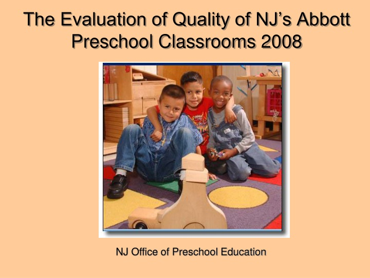 the evaluation of quality of nj s abbott preschool classrooms 2008 n.