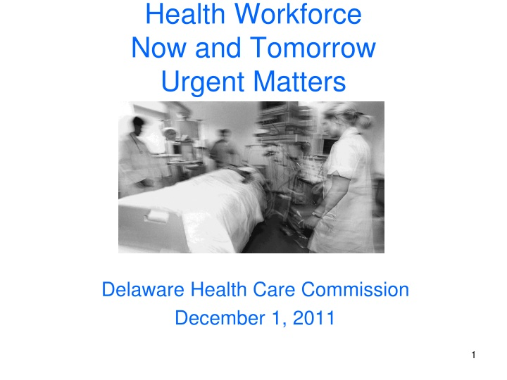 health workforce now and tomorrow urgent matters n.