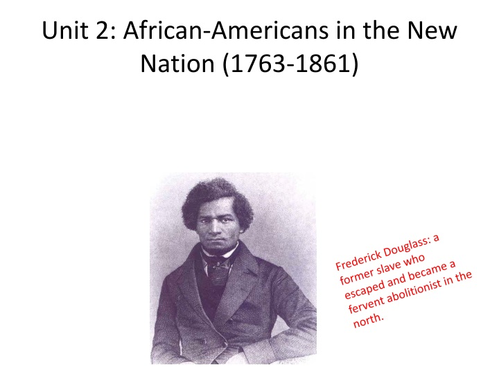 unit 2 african americans in the new nation 1763 1861 n.