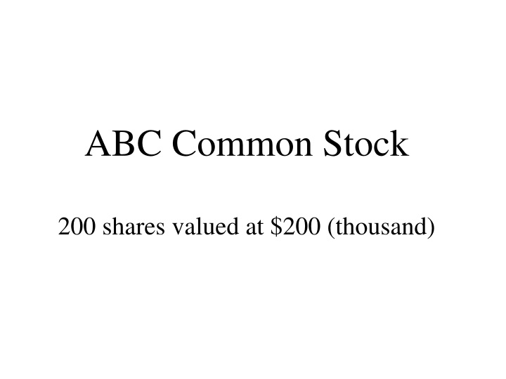 abc common stock 200 shares valued at 200 thousand n.