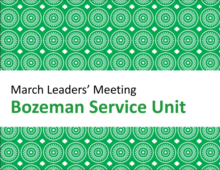 march leaders meeting bozeman service unit n.