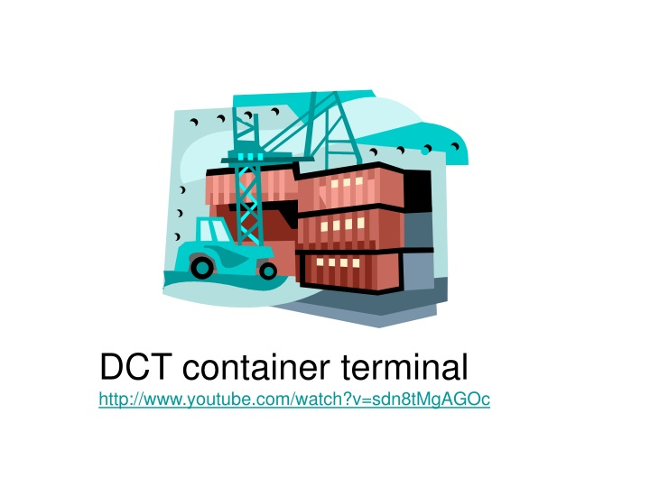 dct container terminal http www youtube com watch n.