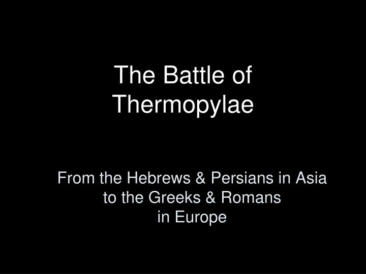 from the hebrews persians in asia to the greeks romans in europe n.
