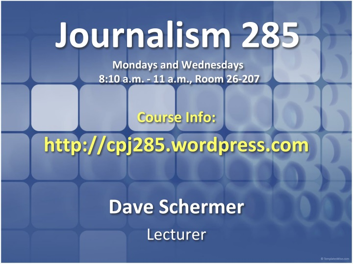 journalism 285 mondays and wednesdays 8 10 a m 11 a m room 26 207 n.