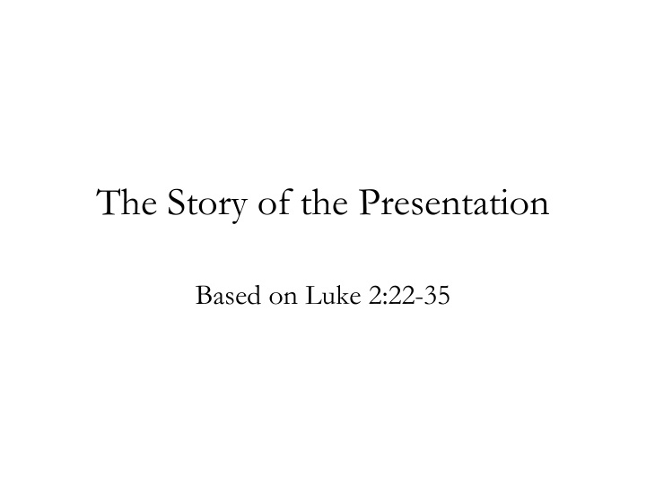 the story of the presentation n.