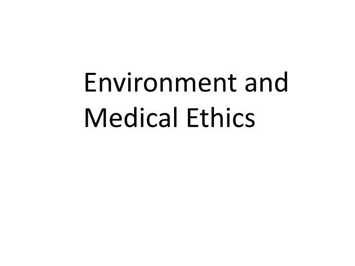 environment and medical ethics n.