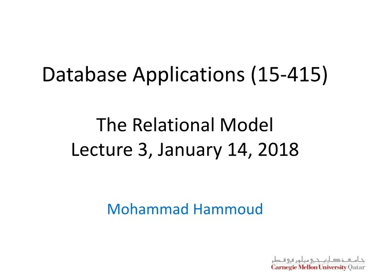 database applications 15 415 the relational model lecture 3 january 14 2018 n.