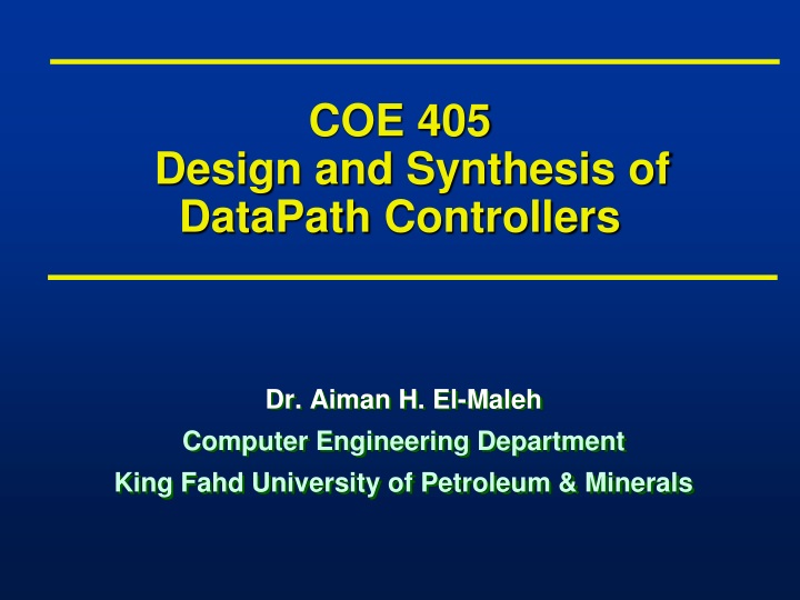 coe 405 design and synthesis of datapath controllers n.