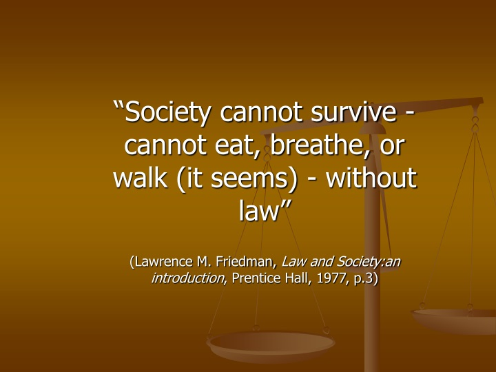 society cannot survive cannot eat breathe or walk n.