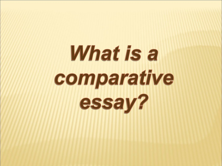 what is a comparative essay n.