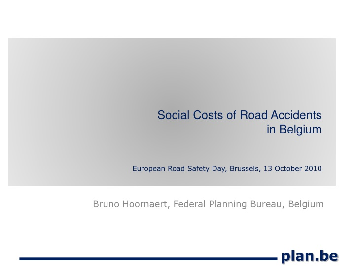social costs of road accidents in belgium european road safety day brussels 13 october 2010 n.