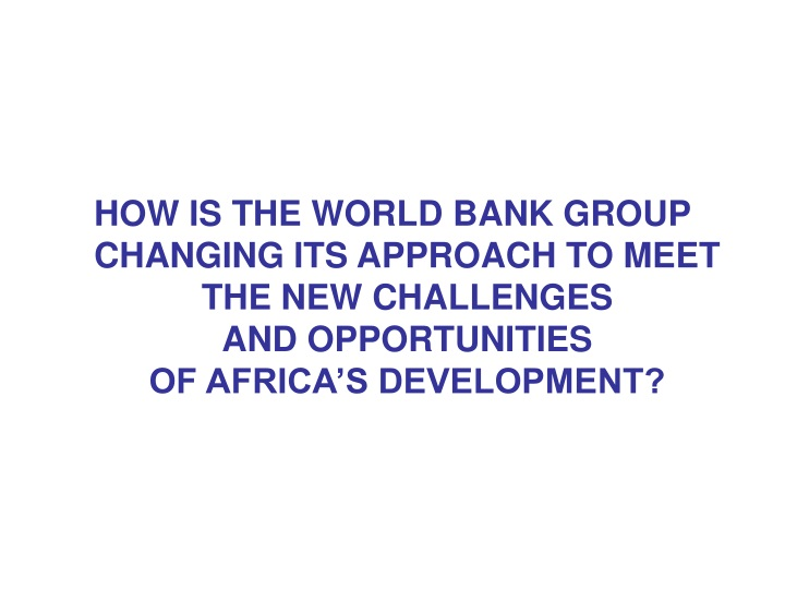 how is the world bank group changing its approach n.