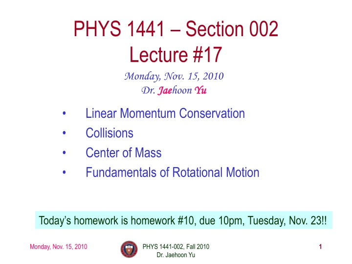 PPT - PHYS 1441 - Section 002 Lecture #17 PowerPoint ...