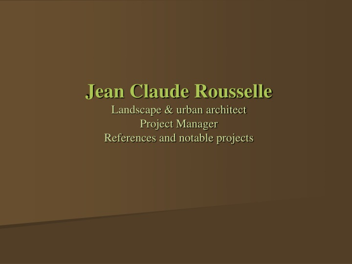 jean claude rousselle landscape urban architect project manager references and notable projects n.