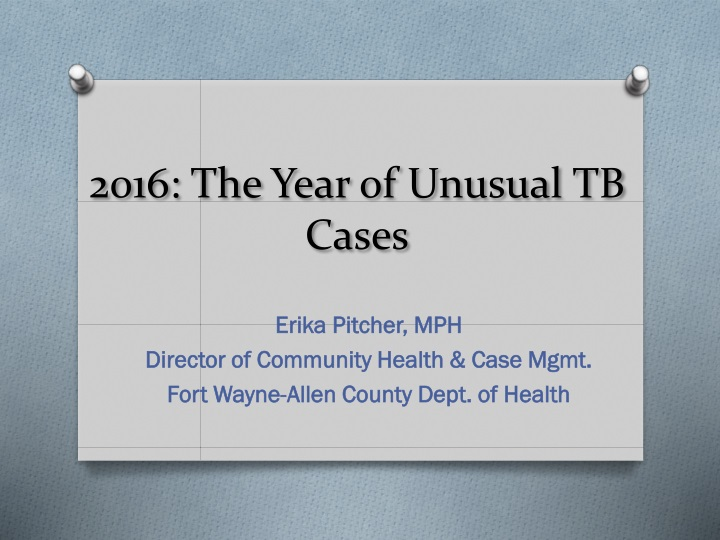 2016 the year of unusual tb cases n.