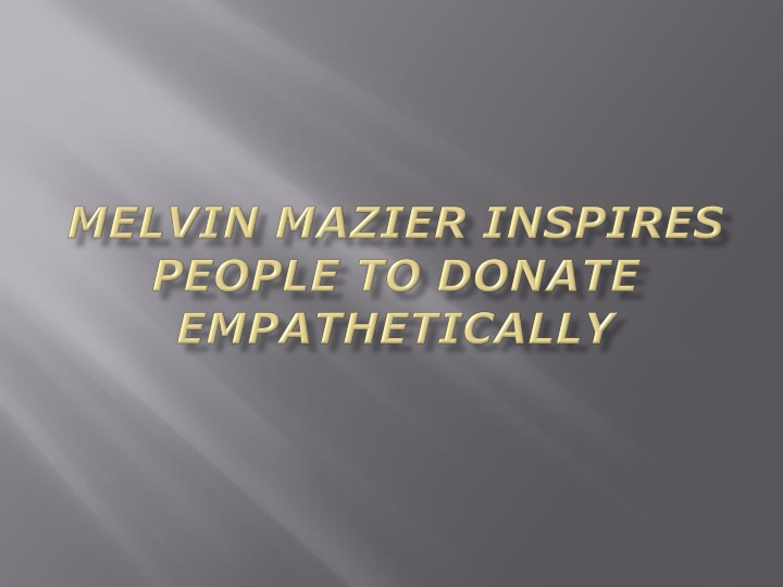 melvin mazier inspires people to donate empathetically n.