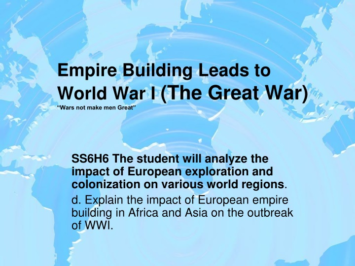 empire building leads to world war i the great war wars not make men great n.