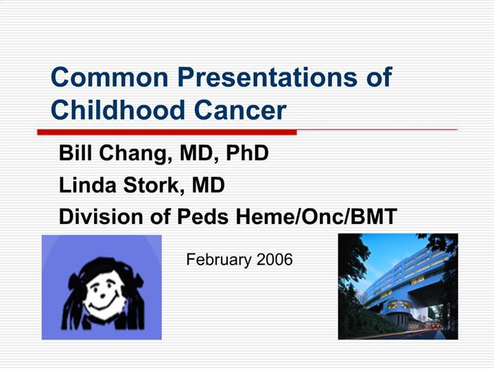 PPT - Common Presentations of Childhood Cancer PowerPoint ...