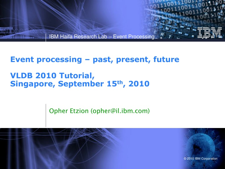 event processing past present future vldb 2010 tutorial singapore september 15 th 2010 n.