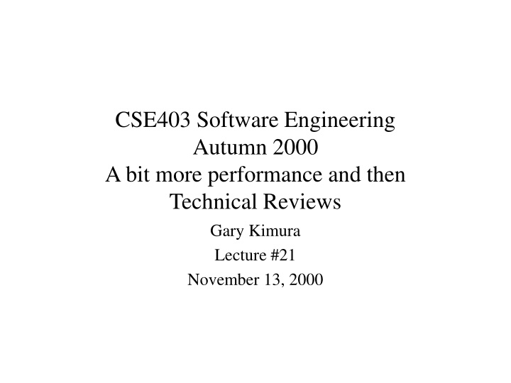 cse403 software engineering autumn 2000 a bit more performance and then technical reviews n.