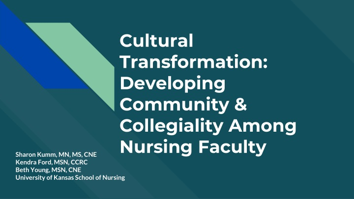 cultural transformation developing community collegiality among nursing faculty n.