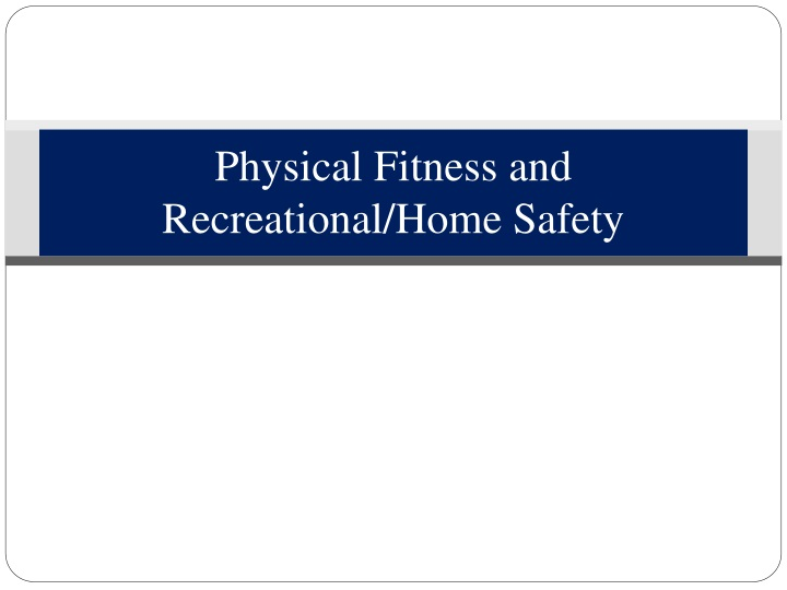 physical fitness and recreational home safety n.