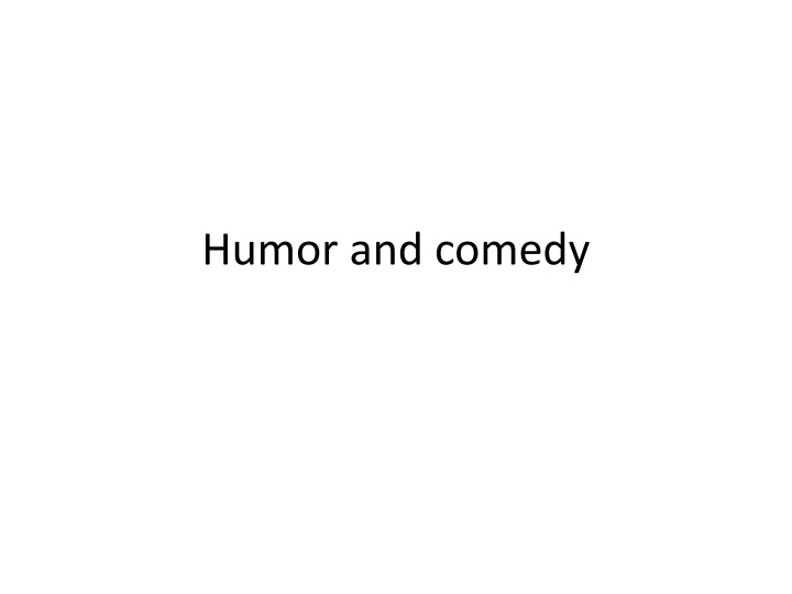 humor and comedy n.