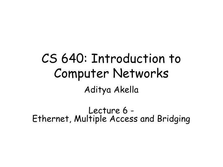 cs 640 introduction to computer networks n.