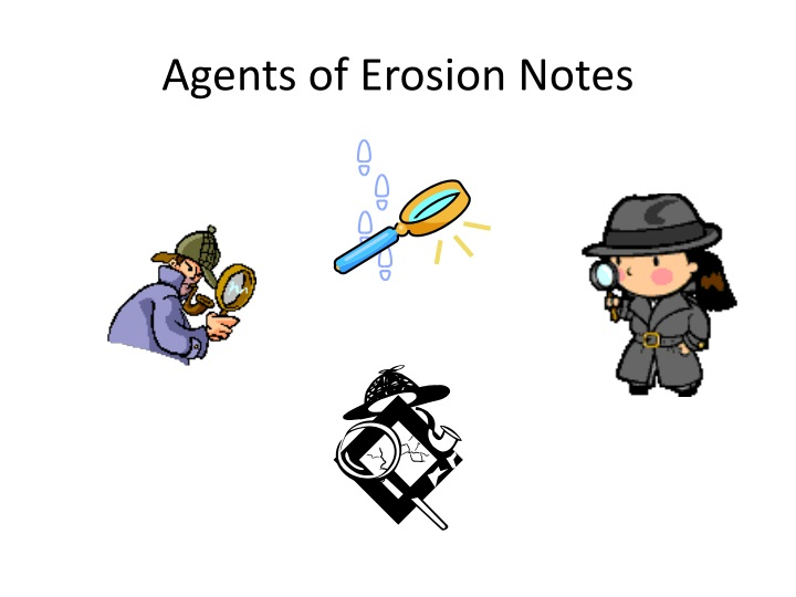 agents of erosion notes n.