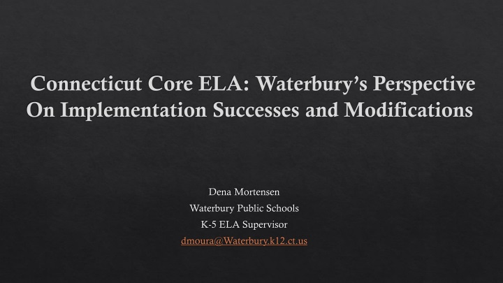connecticut core ela waterbury s perspective on implementation successes and modifications n.