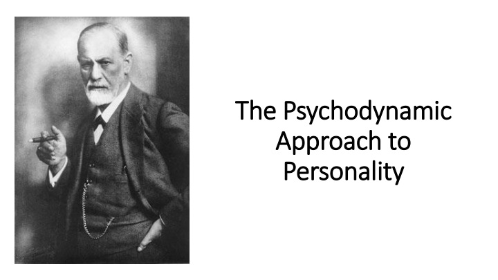 the psychodynamic approach to personality n.