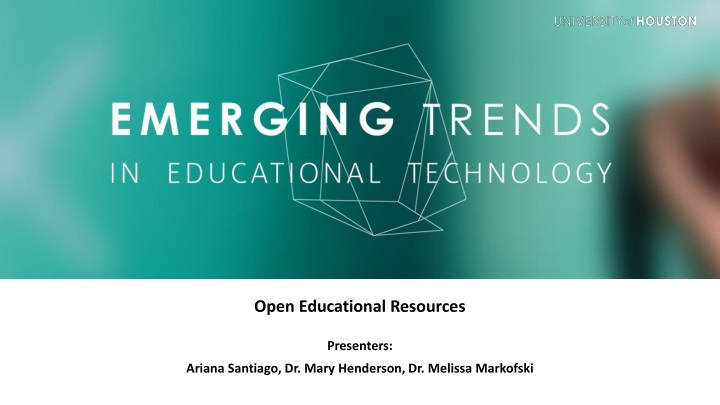open educational resources presenters ariana santiago dr mary henderson dr melissa markofski n.