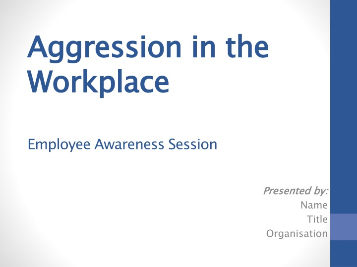 aggression in the workplace employee awareness session n.