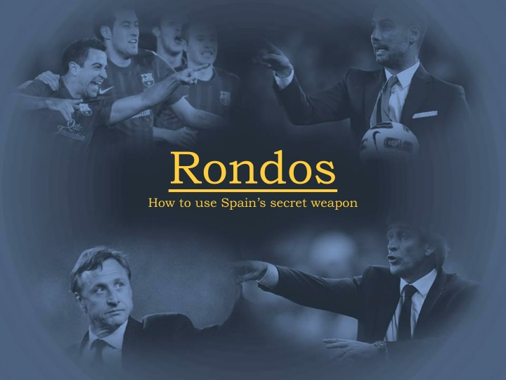 rondos how to use spain s secret weapon n.