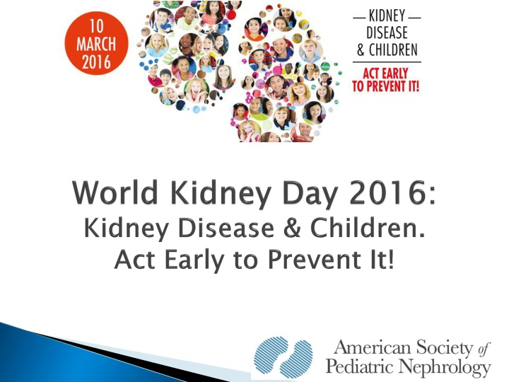 world kidney day 2016 kidney disease children act early to prevent it n.