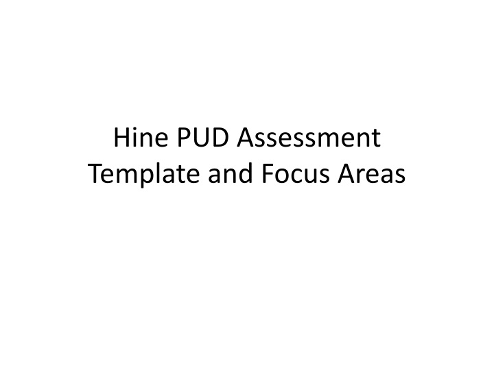 hine pud assessment template and focus areas n.