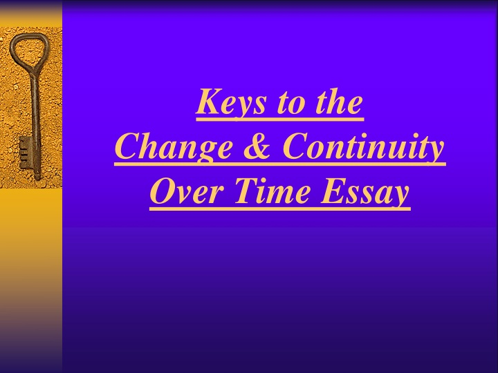 keys to the change continuity over time essay n.