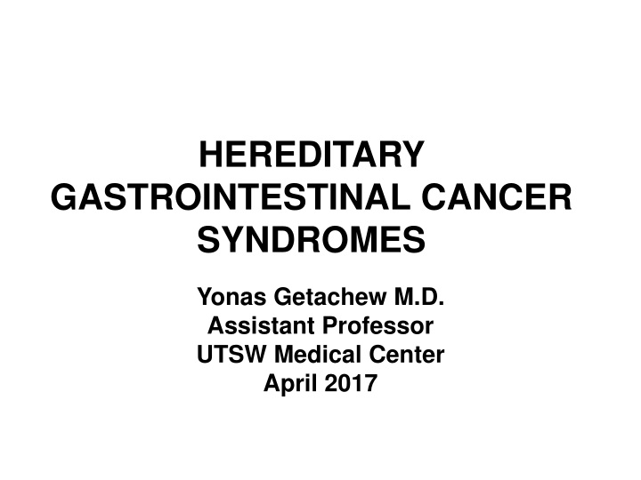 hereditary gastrointestinal cancer syndromes n.