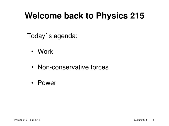welcome back to physics 215 n.