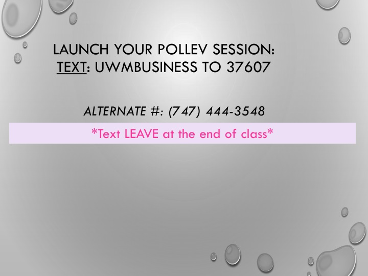 launch your pollev session text uwmbusiness to 37607 n.