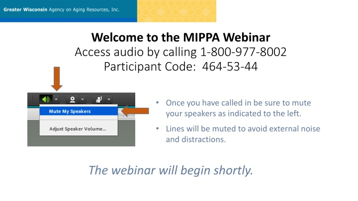 welcome to the mippa webinar access audio by calling 1 800 977 8002 participant code 464 53 44 n.