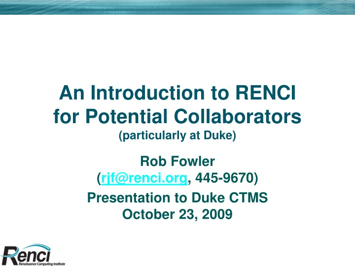 an introduction to renci for potential collaborators particularly at duke n.