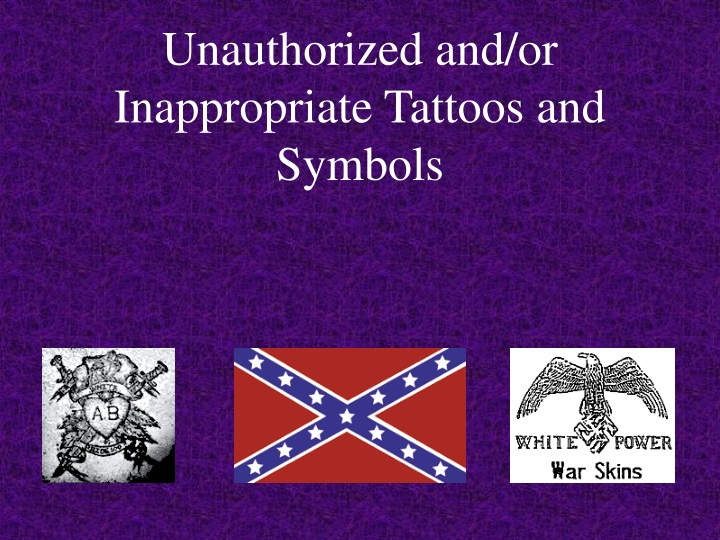 unauthorized and or inappropriate tattoos and symbols n.