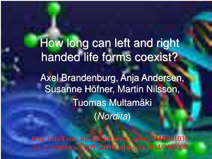 how long can left and right handed life forms coexist n.