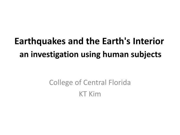 earthquakes and the earth s interior an investigation using human subjects n.