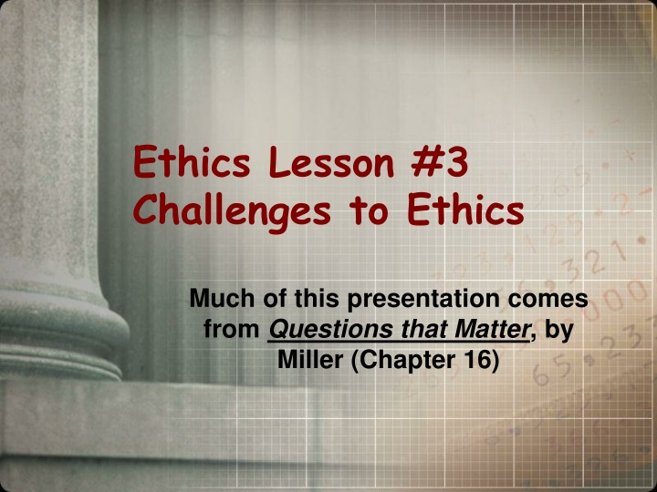 ethics lesson 3 challenges to ethics n.