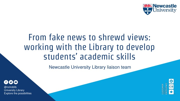 from fake news to shrewd views working with the library to develop students academic skills n.